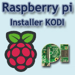 Installer Kodi sur son Raspberry