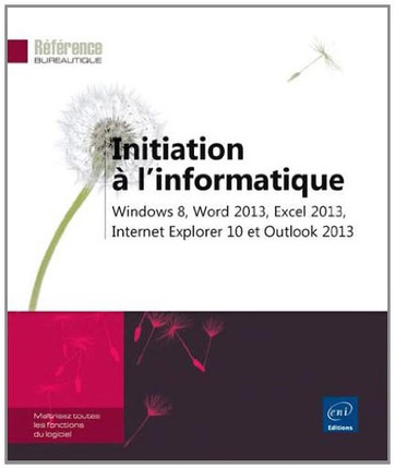 Initiation à l'informatique, aux éditions ENI (EAN13: 9782746081741)